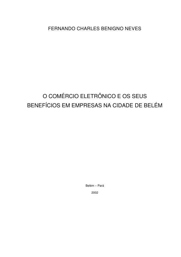 FERNANDO CHARLES BENIGNO NEVES    O COMÉRCIO ELETRÔNICO E OS SEUSBENEFÍCIOS EM EMPRESAS NA CIDADE DE BELÉM                ...