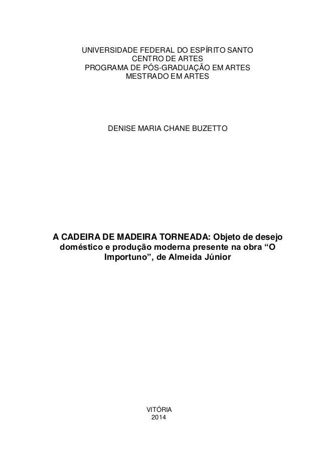 UNIVERSIDADE FEDERAL DO ESPÍRITO SANTO CENTRO DE ARTES PROGRAMA DE PÓS-GRADUAÇÃO EM ARTES MESTRADO EM ARTES DENISE MARIA C...