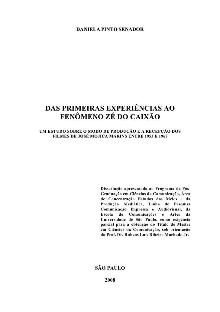 DANIELA PINTO SENADOR  DAS PRIMEIRAS EXPERIÊNCIAS AO     FENÔMENO ZÉ DO CAIXÃOUM ESTUDO SOBRE O MODO DE PRODUÇÃO E A RECEP...