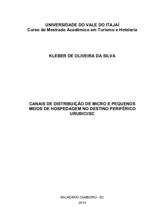 UNIVERSIDADE DO VALE DO ITAJAÍ Curso de Mestrado Acadêmico em Turismo e Hotelaria KLEBER DE OLIVEIRA DA SILVA CANAIS DE DI...