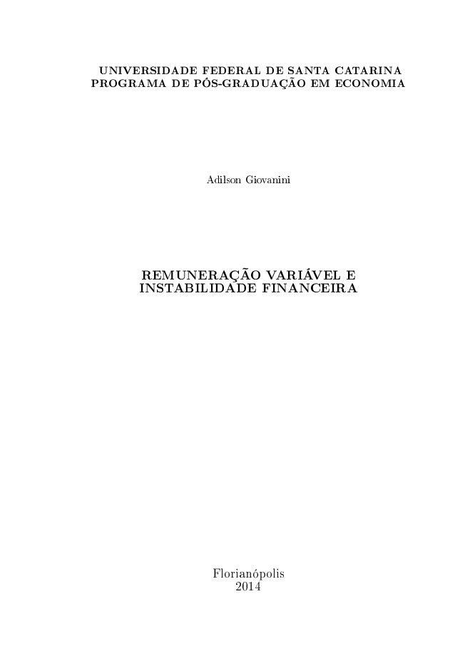 UNIVERSIDADE FEDERAL DE SANTA CATARINA  PROGRAMA DE PÓS-GRADUAÇÃO EM ECONOMIA  Adilson Giovanini  REMUNERAÇÃO VARIÁVEL E  ...