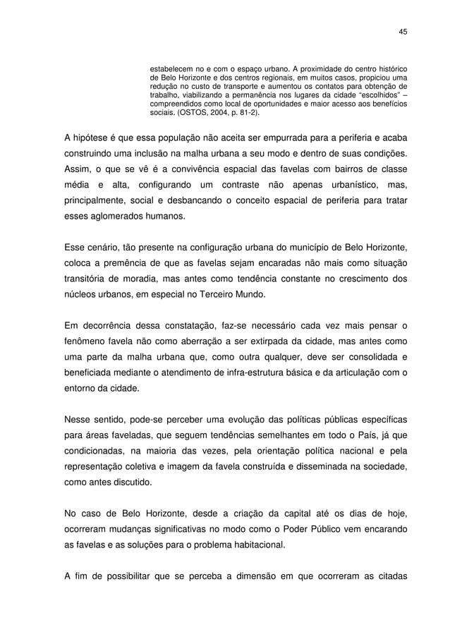 45 estabelecem no e com o espaço urbano. A proximidade do centro histórico de Belo Horizonte e dos centros regionais, em m...