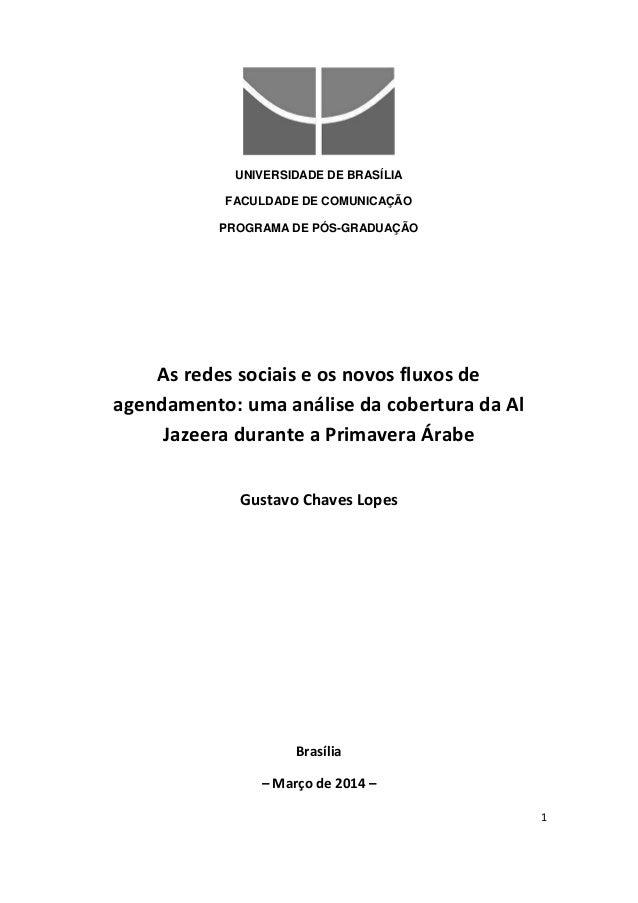 1 UNIVERSIDADE DE BRASÍLIA FACULDADE DE COMUNICAÇÃO PROGRAMA DE PÓS-GRADUAÇÃO As redes sociais e os novos fluxos de agenda...