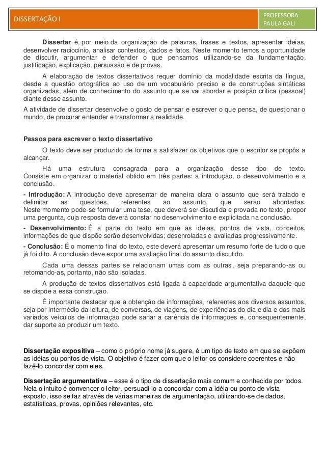 DISSERTAÇÃO I PROFESSORA PAULA GALI Dissertar é, por meio da organização de palavras, frases e textos, apresentar ideias, ...