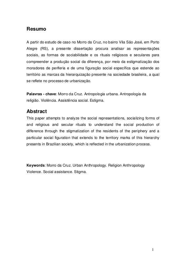 Resumo A partir do estudo de caso no Morro da Cruz, no bairro Vila São José, em Porto Alegre (RS), a presente dissertação ...