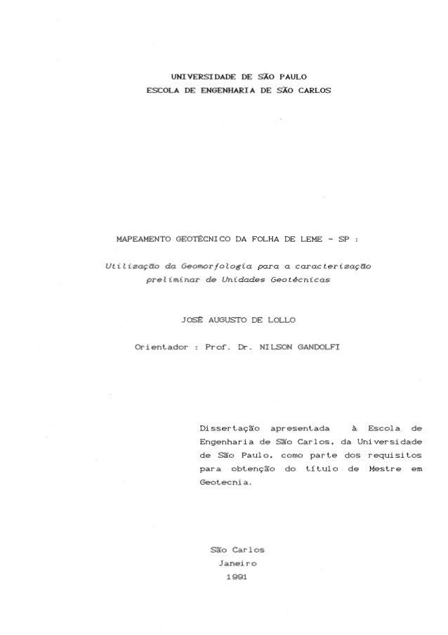 UNIVERSIDADE DE SÃO PAULO ESCOLA DE ENGENHARIA DE SÃO CARLOS  MAPEAMENTO GEOTÊCNICO DA FOLHA DE LEME - SP  Utilização da G...