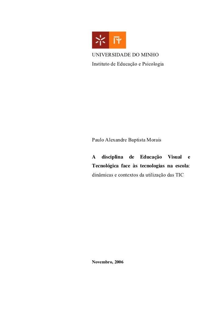 UNIVERSIDADE DO MINHOInstituto de Educação e PsicologiaPaulo Alexandre Baptista MoraisA   disciplina   de   Educação      ...
