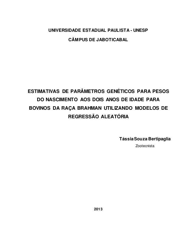 UNIVERSIDADE ESTADUAL PAULISTA - UNESP CÂMPUS DE JABOTICABAL ESTIMATIVAS DE PARÂMETROS GENÉTICOS PARA PESOS DO NASCIMENTO ...