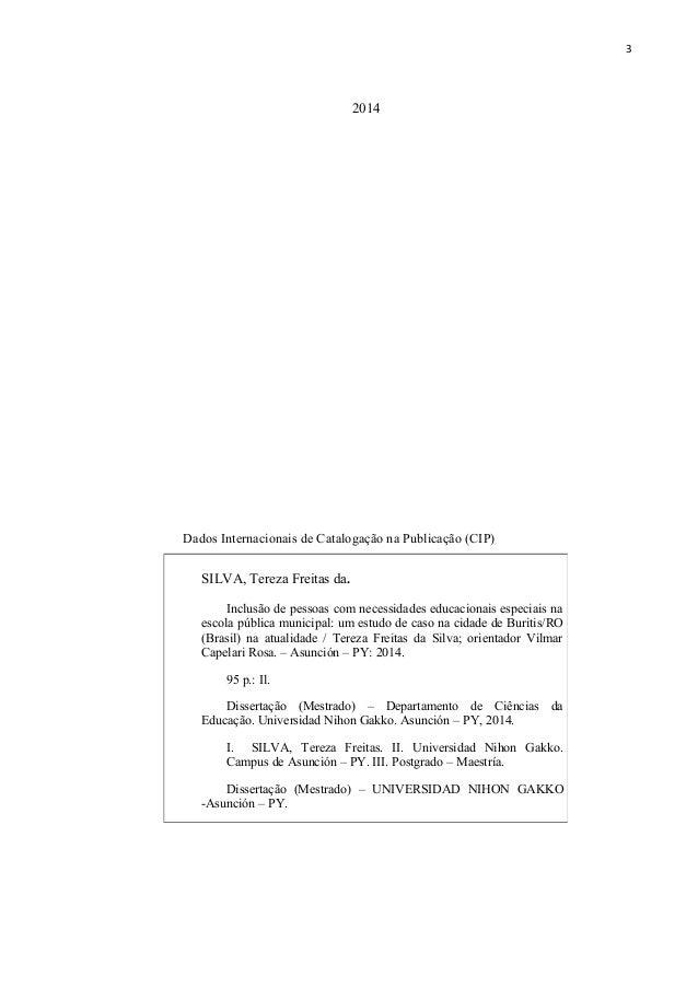 INCLUSÃO DE PESSOAS COM NECESSIDADES EDUCACIONAIS ESPECIAIS NA ESCOLA PÚBLICA MUNICIPAL: UM ESTUDO DE CASO NA CIDADE DE BURITIS/RO (BRASIL) NA ATUALIDADE Slide 3