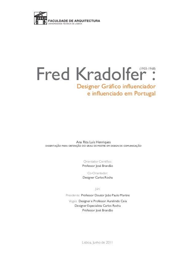Fred Kradolfer :Designer Gráfico influenciador e influenciado em Portugal Ana Rita Luís Henriques dissertação para obtenção d...