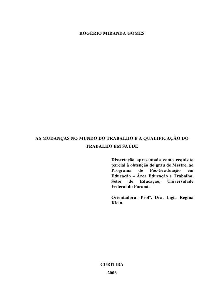ROGÉRIO MIRANDA GOMESAS MUDANÇAS NO MUNDO DO TRABALHO E A QUALIFICAÇÃO DO                 TRABALHO EM SAÚDE               ...