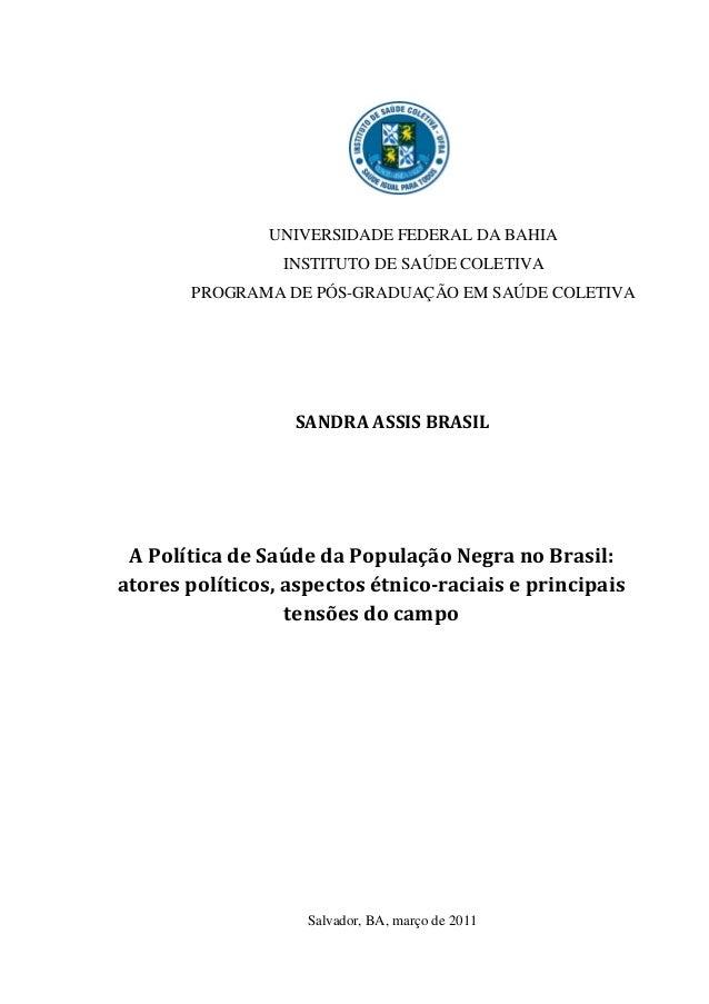 0  UNIVERSIDADE FEDERAL DA BAHIA  INSTITUTO DE SAÚDE COLETIVA  PROGRAMA DE PÓS-GRADUAÇÃO EM SAÚDE COLETIVA  SANDRA ASSIS B...