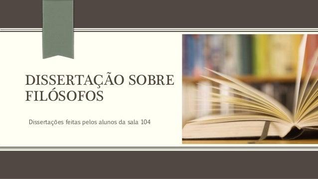 DISSERTAÇÃO SOBRE FILÓSOFOS Dissertações feitas pelos alunos da sala 104