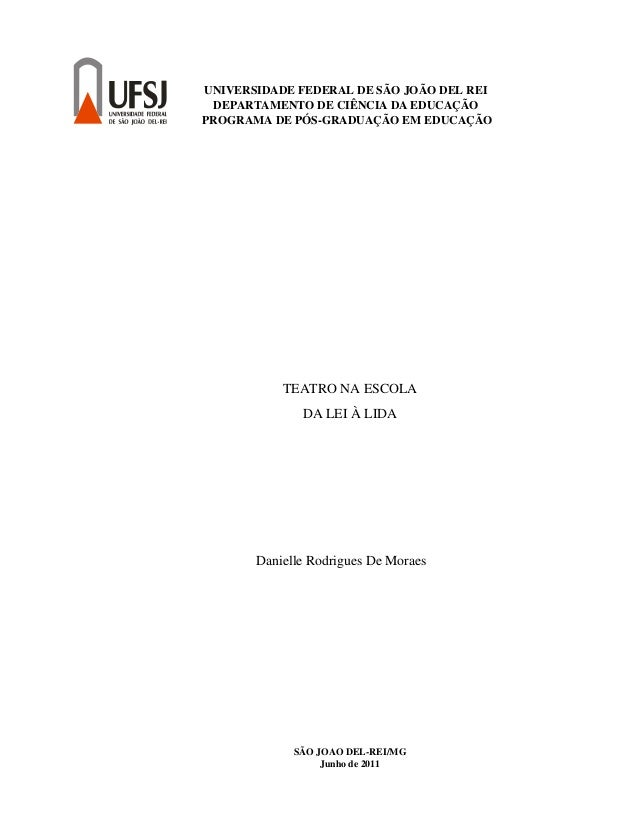 UNIVERSIDADE FEDERAL DE SÃO JOÃO DEL REI DEPARTAMENTO DE CIÊNCIA DA EDUCAÇÃO PROGRAMA DE PÓS-GRADUAÇÃO EM EDUCAÇÃO TEATRO ...