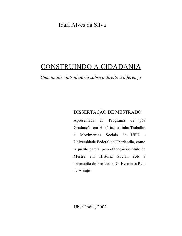 Idari Alves da SilvaCONSTRUINDO A CIDADANIAUma análise introdutória sobre o direito à diferença                 DISSERTAÇÃ...