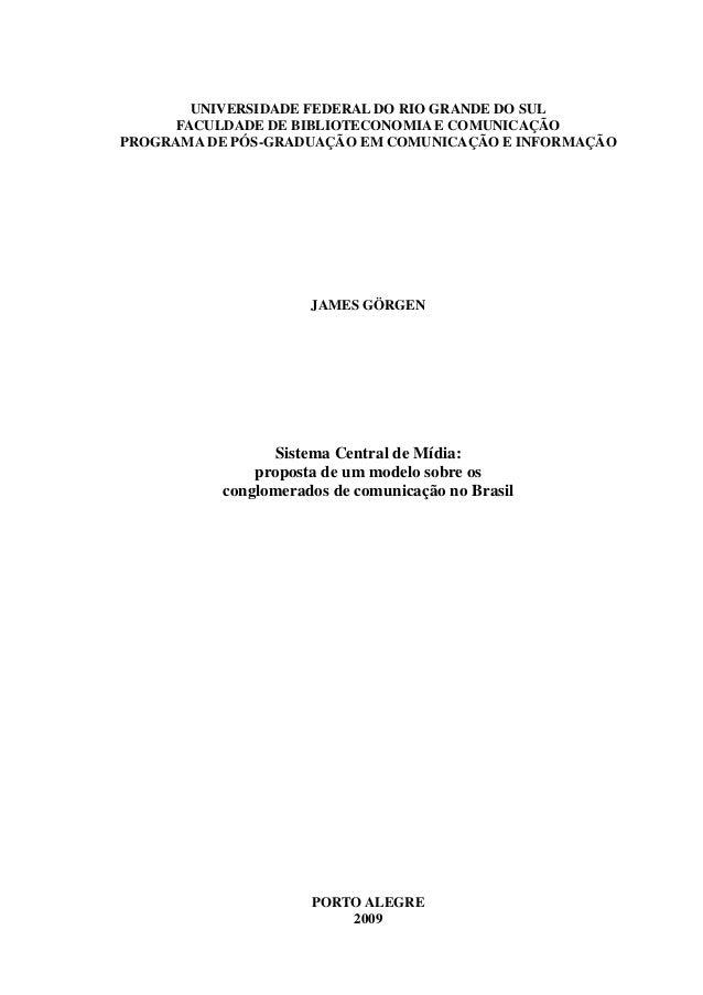 UNIVERSIDADE FEDERAL DO RIO GRANDE DO SUL FACULDADE DE BIBLIOTECONOMIA E COMUNICAÇÃO PROGRAMA DE PÓS-GRADUAÇÃO EM COMUNICA...