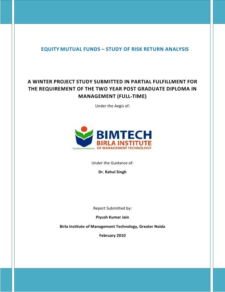 EQUITY MUTUAL FUNDS – STUDY OF RISK RETURN ANALYSIS     A WINTER PROJECT STUDY SUBMITTED IN PARTIAL FULFILLMENT FOR THE RE...