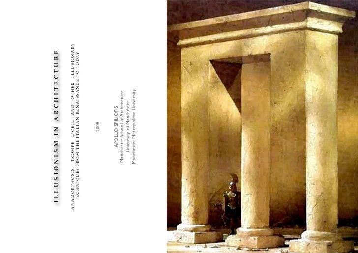 ILLUSIONISM IN ARCHITECTUREA N A M O R P H O S I S , T R O M P E L' O E I L A N D O T H E R I L L U S I O N A RY    T E C ...