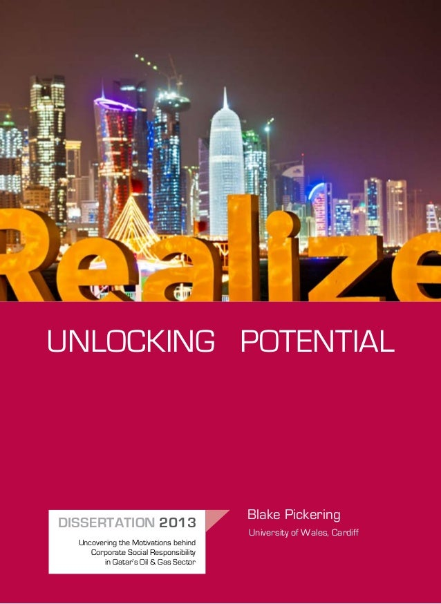 UNLOCKING POTENTIAL Blake Pickering DISSERTATION 2013 Uncovering the Motivations behind Corporate Social Responsibility in...