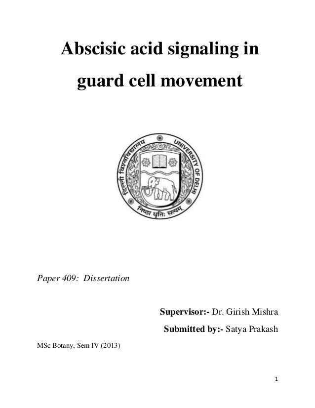 1 Abscisic acid signaling in guard cell movement Paper 409: Dissertation Supervisor:- Dr. Girish Mishra Submitted by:- Sat...