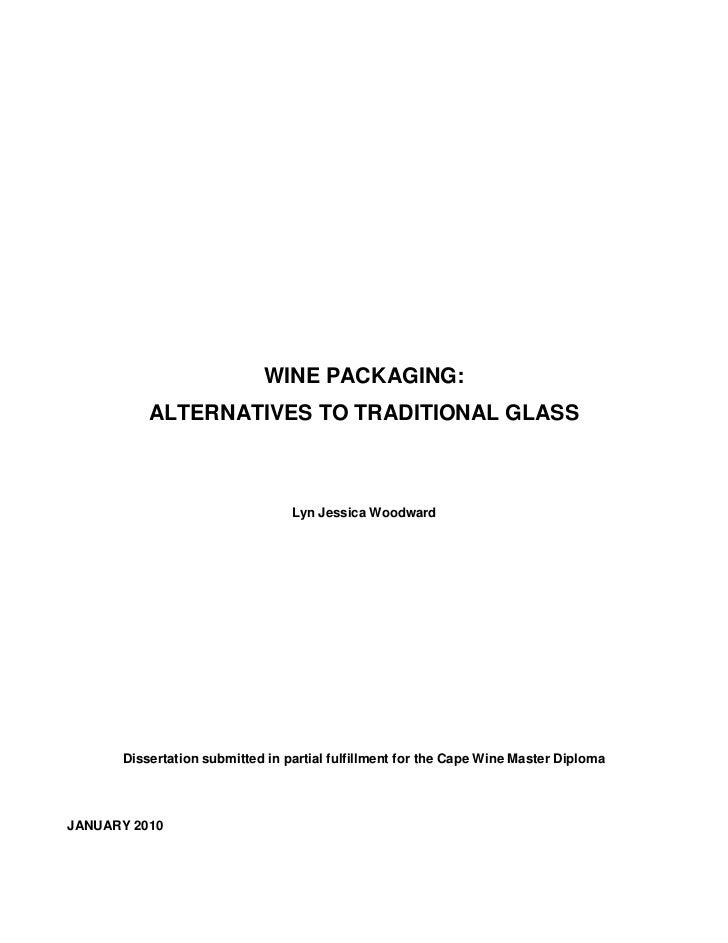 WINE PACKAGING:          ALTERNATIVES TO TRADITIONAL GLASS                                 Lyn Jessica Woodward      Disse...