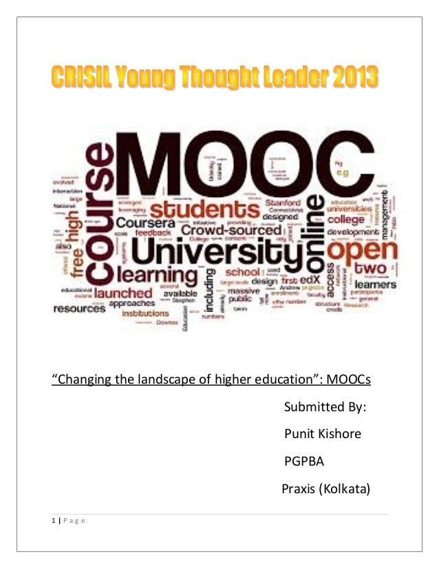 """Changing the landscape of higher education"": MOOCs Submitted By: Punit Kishore PGPBA Praxis (Kolkata) 1 