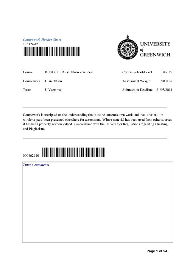 Page 1 of 54 Coursework Header Sheet 173324-12 Course BUSI0011: Dissertation - General Course School/Level BU/UG Coursewor...