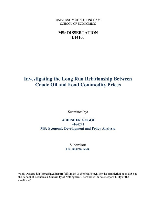 UNIVERSITY OF NOTTINGHAM SCHOOL OF ECONOMICS MSc DISSERTATION L14100 Investigating the Long Run Relationship Between Crude...