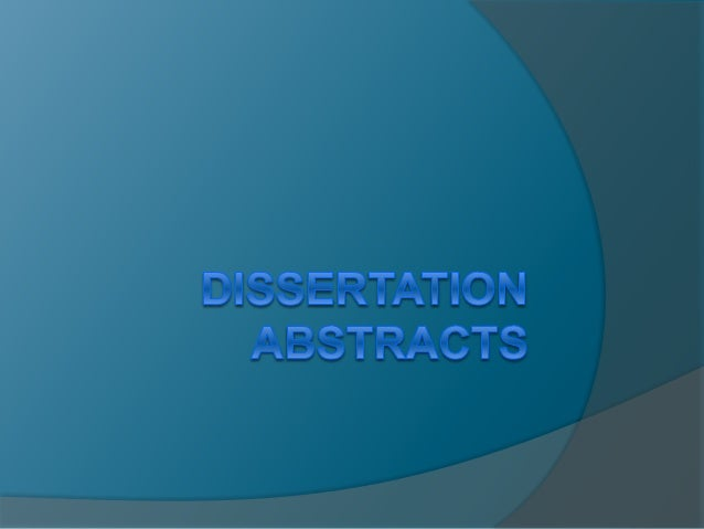 The core points of the dissertation abstracts  In a dissertation abstract, there are key areas that one should pay attent...