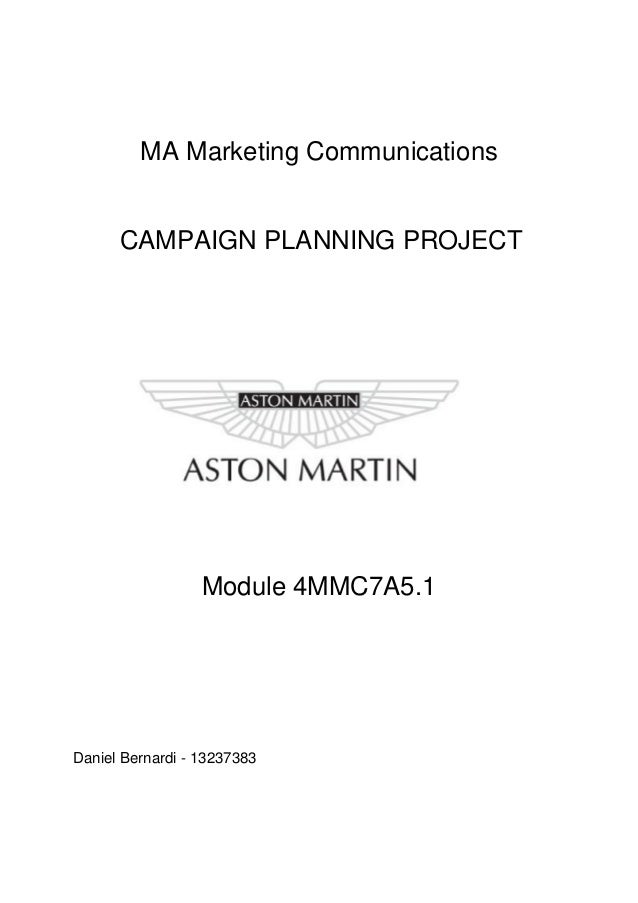 MA Marketing Communications CAMPAIGN PLANNING PROJECT Module  MMC A    Daniel Bernardi