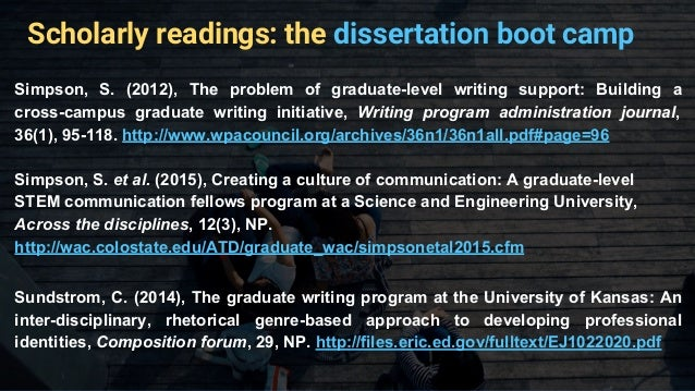 dissertation camp Dissertation boot camp: what is it why does it work the dissertation boot camp is a free program that gives graduate students a chance to make serious progress on a.