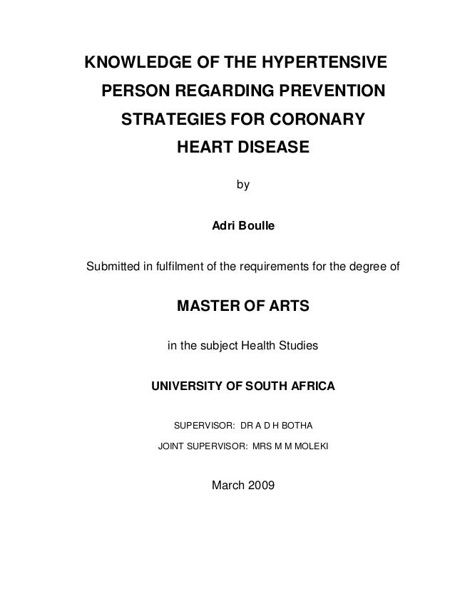 KNOWLEDGE OF THE HYPERTENSIVE PERSON REGARDING PREVENTION STRATEGIES FOR CORONARY HEART DISEASE by Adri Boulle Submitted i...