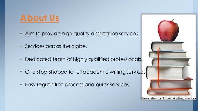 • Aim to provide high quality dissertation services. • Services across the globe. • Dedicated team of highly qualified pro...