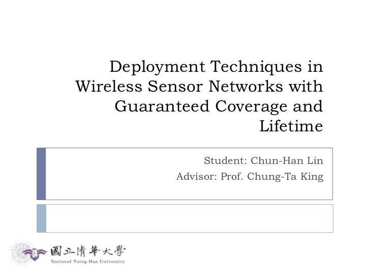 Deployment Techniques inWireless Sensor Networks with     Guaranteed Coverage and                     Lifetime            ...