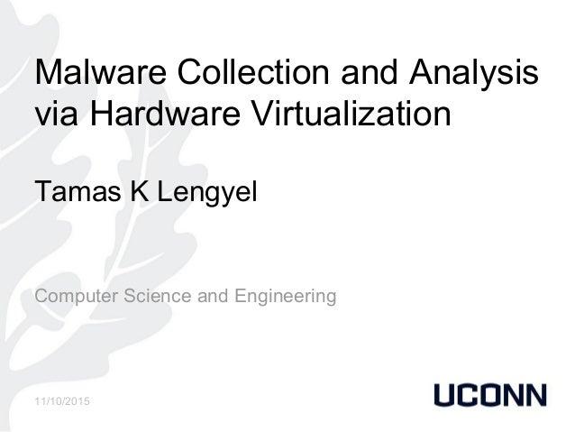 Malware Collection and Analysis via Hardware Virtualization