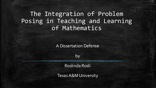 The Integration of ProblemPosing in Teaching and Learningof MathematicsA Dissertation DefensebyRoslinda RosliTexas A&M Uni...