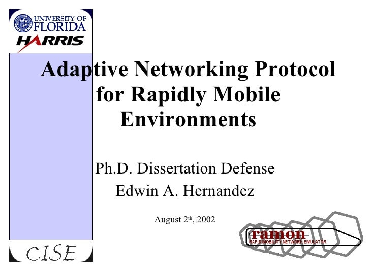 Adaptive Networking Protocol for Rapidly Mobile Environments Ph.D. Dissertation Defense Edwin A. Hernandez August 2 th , 2...