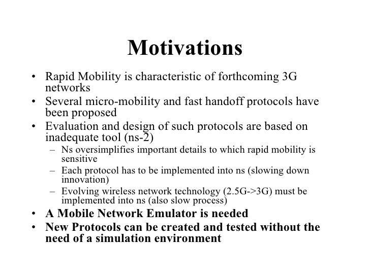 Motivations <ul><li>Rapid Mobility is characteristic of forthcoming 3G networks </li></ul><ul><li>Several micro-mobility a...