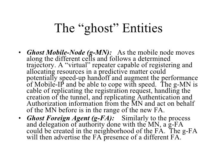 """The """"ghost"""" Entities <ul><li>Ghost Mobile-Node (g-MN):   As the mobile node moves along the different cells and follows a ..."""