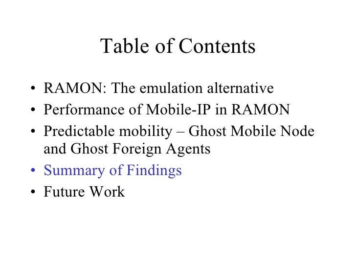 Table of Contents <ul><li>RAMON: The emulation alternative </li></ul><ul><li>Performance of Mobile-IP in RAMON </li></ul><...