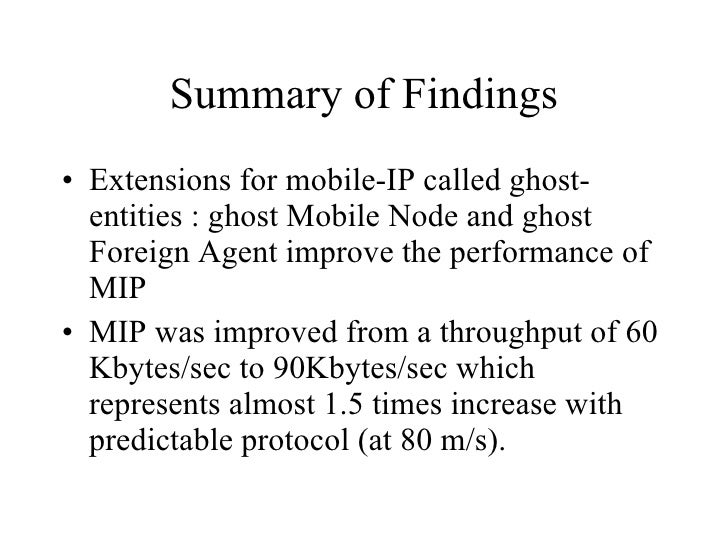 Summary of Findings <ul><li>Extensions for mobile-IP called ghost-entities : ghost Mobile Node and ghost Foreign Agent imp...