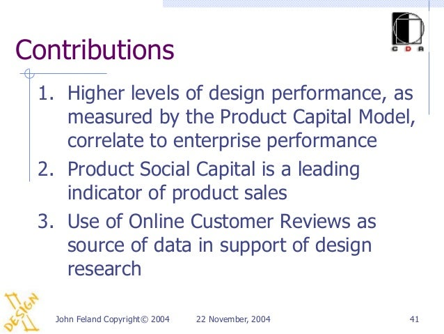 Contributions 1. Higher levels of design performance, as    measured by the Product Capital Model,    correlate to enterpr...