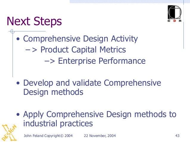 Next Steps • Comprehensive Design Activity   – > Product Capital Metrics        –> Enterprise Performance • Develop and va...