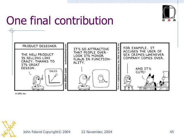 One final contribution   John Feland Copyright© 2004   22 November, 2004   45