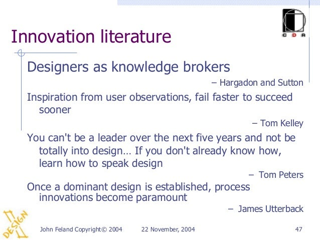 Innovation literature  Designers as knowledge brokers                                                      – Hargadon and ...
