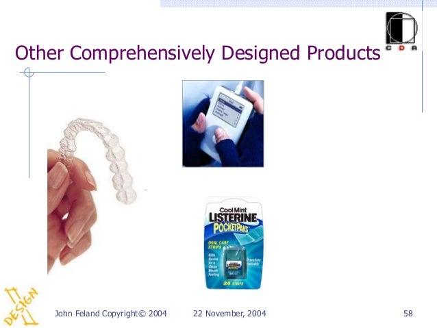 Other Comprehensively Designed Products    John Feland Copyright© 2004   22 November, 2004   58