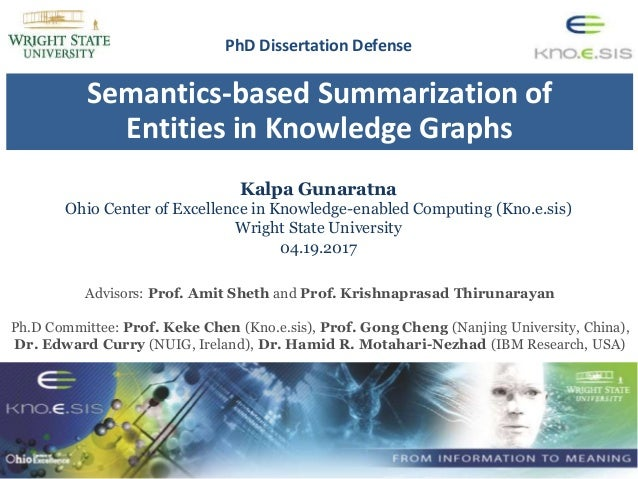Semantics-based Summarization of Entities in Knowledge Graphs Kalpa Gunaratna Ohio Center of Excellence in Knowledge-enabl...