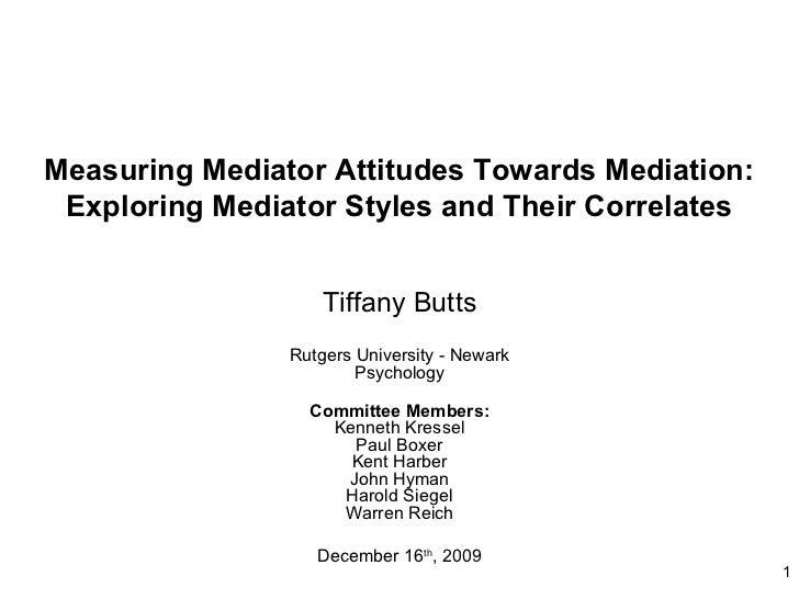 Measuring Mediator Attitudes Towards Mediation: Exploring Mediator Styles and Their Correlates                    Tiffany ...