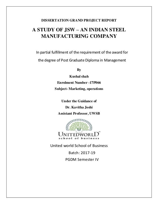 DISSERTATION GRAND PROJECT REPORT A STUDY OF JSW – AN INDIAN STEEL MANUFACTURING COMPANY In partial fulfillment of the req...
