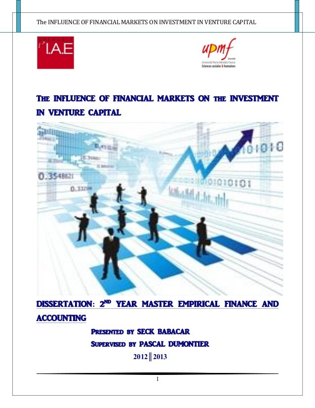 The INFLUENCE OF FINANCIAL MARKETS ON INVESTMENT IN VENTURE CAPITAL 1 The INFLUENCE OF FINANCIAL MARKETS ON the INVESTMENT...